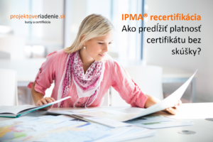 IPMA recertifikácia projektový manažment
